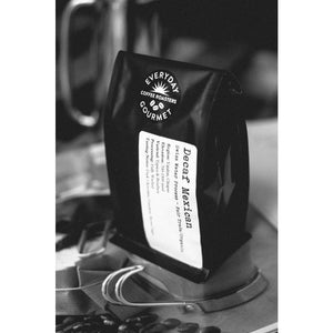 Everyday Gourmet Coffee - Decaf Mexican- Fair Trade & Organic - 1 LB - The Chef Scott Shop