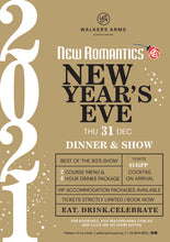 Load image into Gallery viewer, New Romantics New Years Eve Dinner & Show Thursday December 31