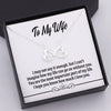TINY NL3005 - TO MY WIFE - I may not say it enough - INFINITY HEART NECKLACE