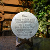TINY ML19002 - To My Daughter - I may not be with you at all times - Moon Lamp