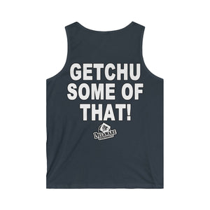 Getchu Some Of That! Tank Top