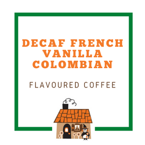 Decaf French Vanilla Colombian Coffee Beans - Freshly Roasted in Canberra