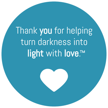 Thank you for helping turn darkness into light with love ™