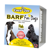 COCO & JOE BARF FISH RECIPE RAW DOG FOOD ( PRE-ORDER ONLY )