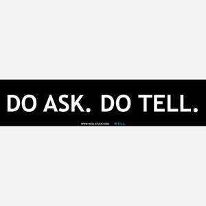 Do Ask. Do Tell.