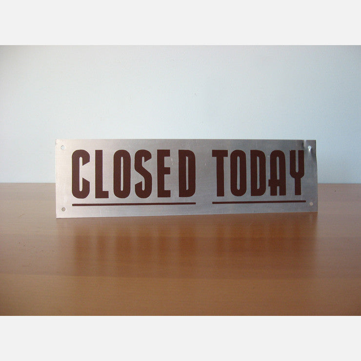 Closed Today Sign