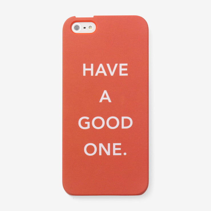 iPhone 5 Case Have A Good One