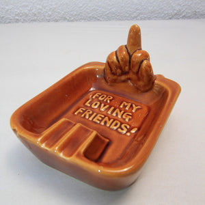 For My Loving Friends Ashtray