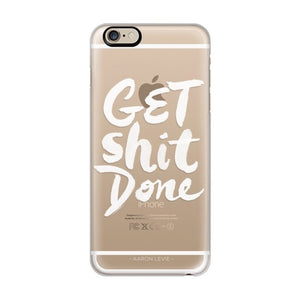 Get Shit Done White iPhone 6