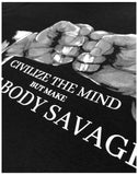Civilize the Mind, Make the Body Savage | BJJ Brazilian Jiu Jitsu Judo T-shirt
