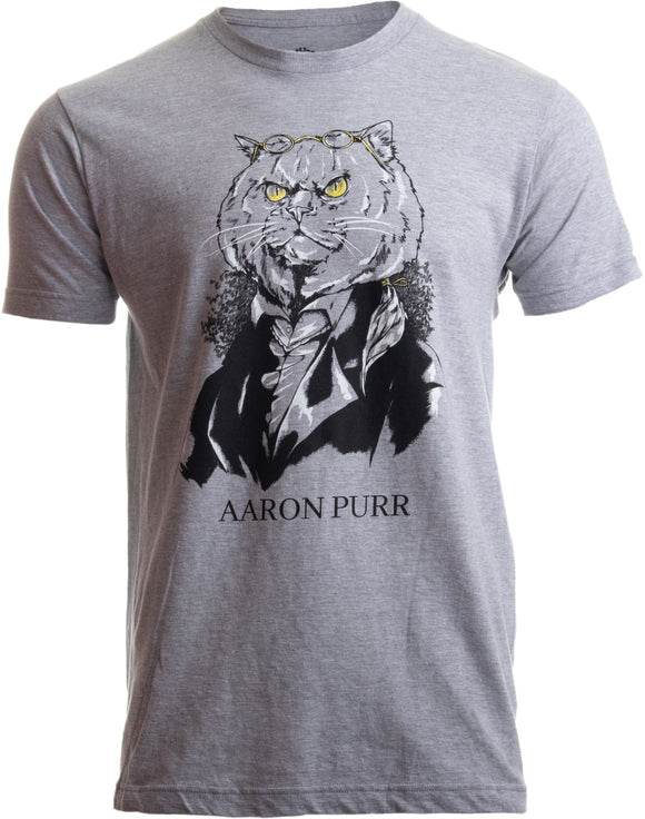 Aaron Purr | Funny Cat Pun Humor Alexander Hamilton Joke for Men Women T-shirt