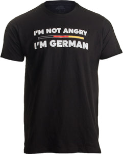 I'm not Angry, I'm German | Funny Germany Flag German-American Humor T-shirt