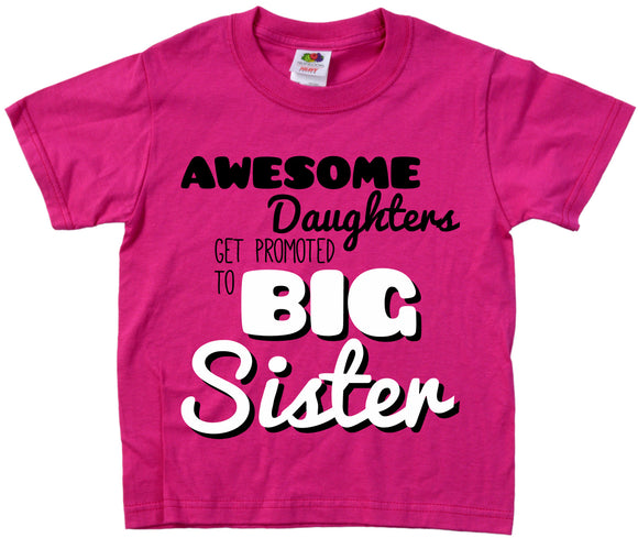 Ann Arbor T-shirt Co. Big Girls' AWESOME DAUGHTERS GET PROMOTED TO BIG SISTER