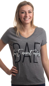 BAE: Best Aunt Ever | Cute Funny Niece Nephew New Baby V-neck T-shirt for Women