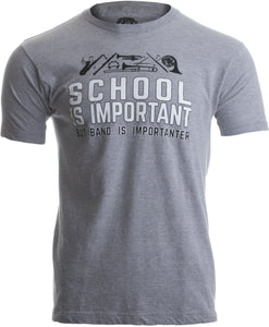School is Important but Band is Importanter | Funny Marching Jazz Unisex T-shirt