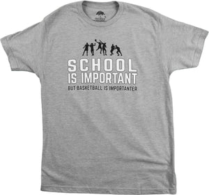 School is Important but Basketball is Importanter | Funny Sports Unisex T-shirt