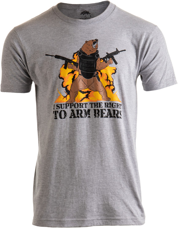 I Support the Right to Arm Bears | Dad Joke Funny Pun Gun Joke Men Women T-shirt