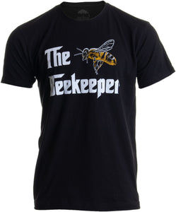 The Beekeeper | Bee Keeper Keeping Apiary Cool Funny Joke Men Women T-shirt