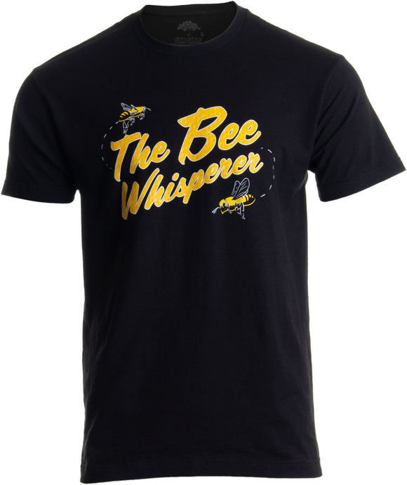 The Bee Whisperer | Bee Keeper Keeping Apiary Cool Funny Joke Men Women T-shirt