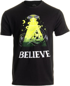 Believe | Bigfoot Nessie UFO Alien Abduction Funny Conspiracy Joke Men T-shirt