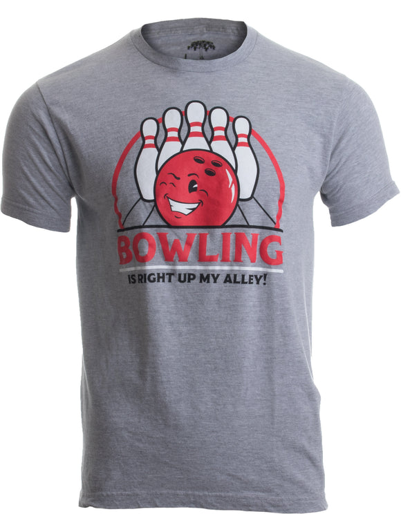 Bowling is Right up my Alley! | Funny Bowler, Bowling Team Pun Humor T-shirt