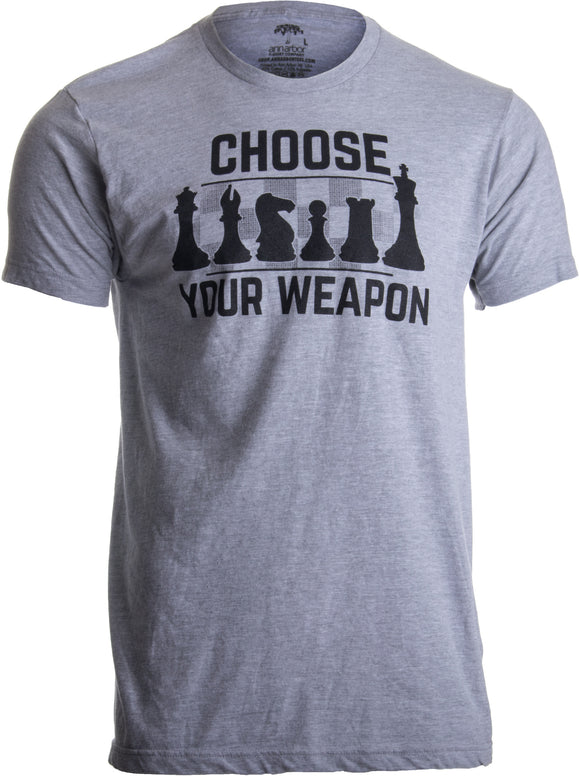 Chess - Choose Your Weapon | Funny Player Joke, Club Team Set Game Humor T-shirt