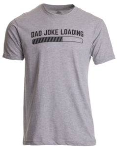 Dad Joke Loading | Funny Father Grandpa Daddy Father's Day Bad Pun Humor T-shirt