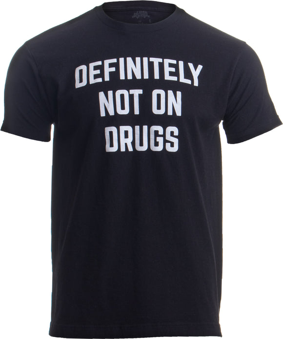 Definitely Not on Drugs | Funny Party, Rave, Festival Club Glow in Dark T-shirt
