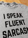 I Speak Fluent Sarcasm | Funny Sarcastic Humor Joke Comment Saying Men T-shirt