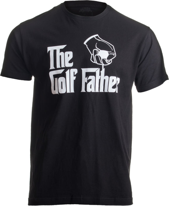 The Golf Father | Funny Saying Golfing Shirt, Golfer Ball Humor for Men T-shirt