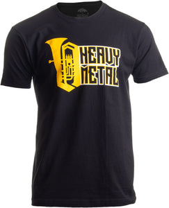 Heavy Metal | Tuba Player Marching Band Funny Music Humor for Men Women T-shirt