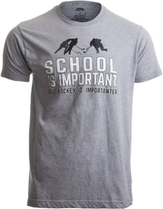 School is Important but Hockey is Importanter | Funny Sports Unisex T-shirt