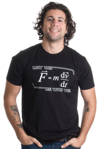 May the (F=m*dv/dt) Be with You | Funny Physics Science Unisex T-shirt