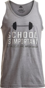School is Important, but Muscles are Importanter | Funny Body Building Tank Top