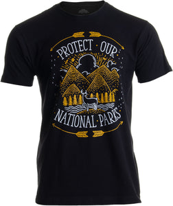Protect Our National Parks | U.S. Environmentalist Nature Hike Men Women T-shirt