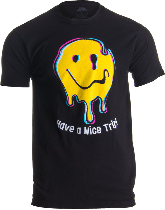 Have a Nice Trip | Funny Psychedelic Drug Magic Mushroom LSD MDMA Unisex T-shirt