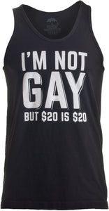 I'm not Gay but $20 is $20 | Funny Offensive Humor Bachelor Party Tank Top