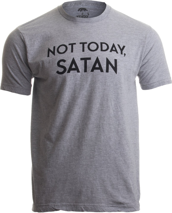 Not Today, Satan | Funny Saying Witty Comment for Men or Women Humor T-shirt