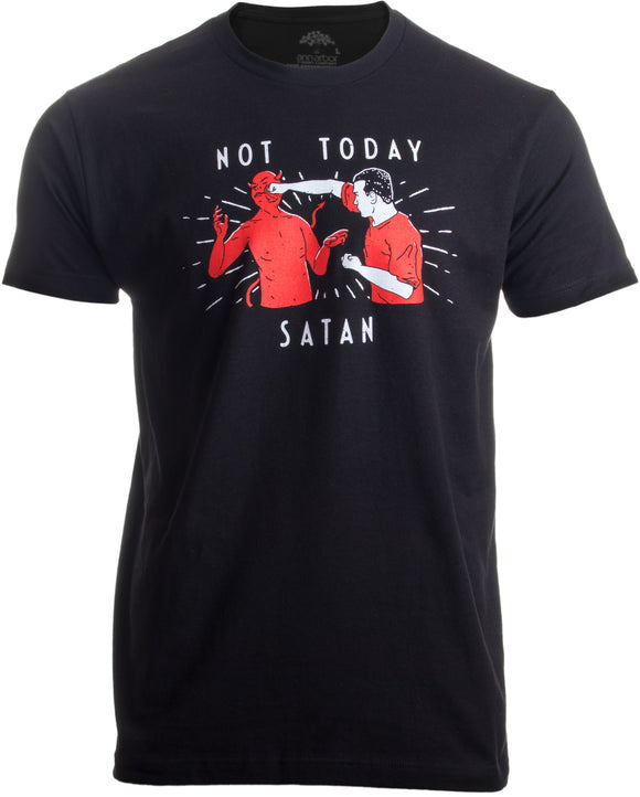 Not Today, Satan | Funny Saying Slogan Comment Quote Attitude Men Women T-shirt