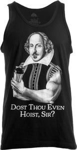 Dost Thou Even Hoist Sir? Funny Workout Weight Lifting Shakespeare Gym Tank Top