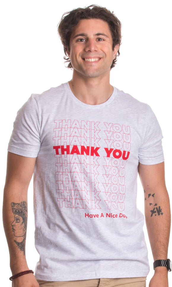 Thank You, Have a Nice Day | Vintage Iconic Funny Retro Throwback Humor T-shirt