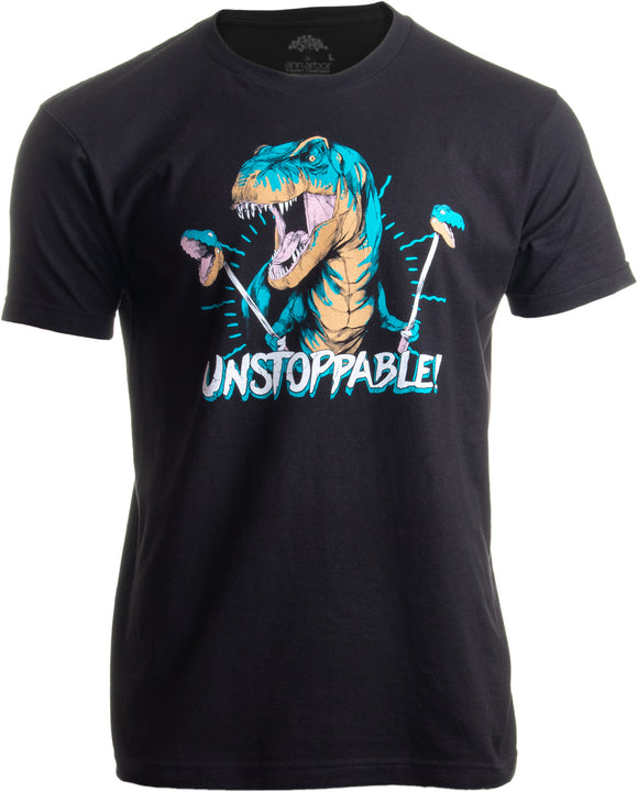 Unstoppable T-rex | Funny Dinosaur Dad Joke Silly Humor for Men Women T-shirt