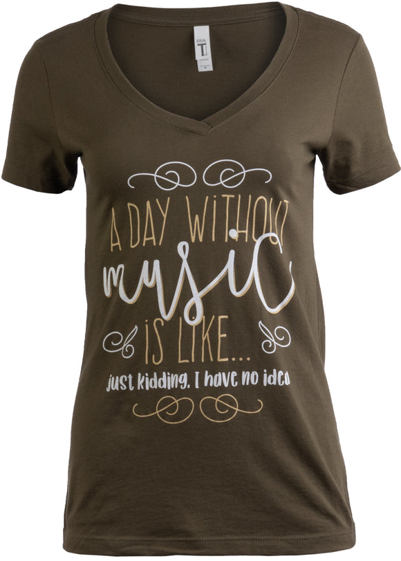 A Day without Music is like… I have No Idea | Cute Teen Girl Cool V-neck T-shirt