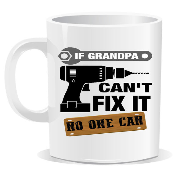 If Grandpa can't fix it, Nobody can Novelty Slogan Mug