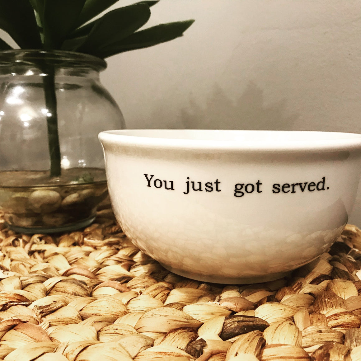 You Just Got Served Bowl