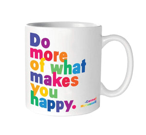 Do More of What Makes You Happy Mug