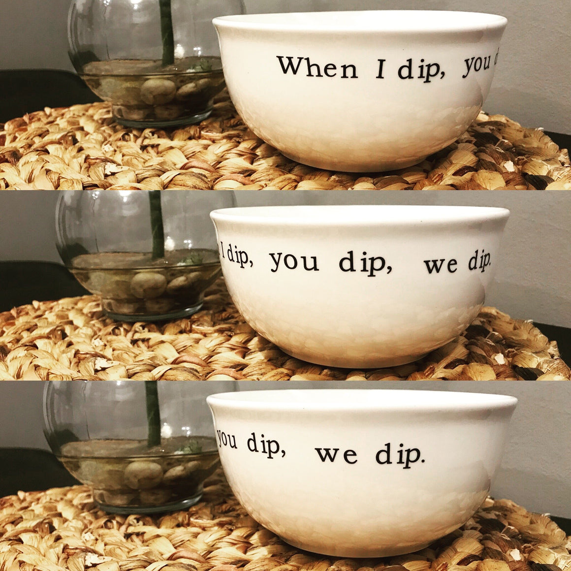 When I Dip, You Dip, We Dip Large Dip Bowl