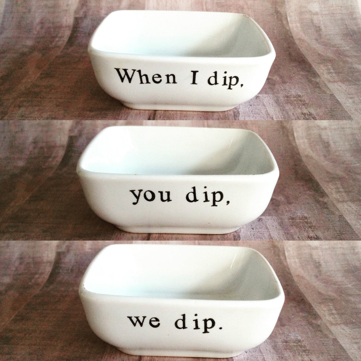When I Dip, You Dip, We Dip Ceramic Dip Bowl