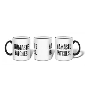 NAMASTE BITCHES Mug