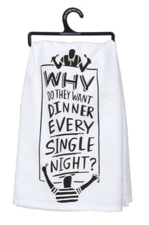 Dinner Every Single Night Dish Towel